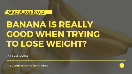 Banana eating for weight loss