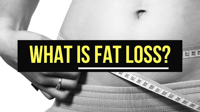 WEIGHT LOSS VS FAT LOSS - WHAT IS FAT LOSS