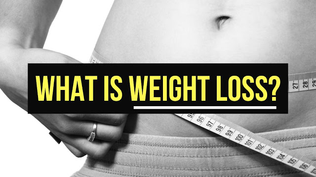 WEIGHT LOSS VS FAT LOSS - WHAT IS WEIGHT LOSS